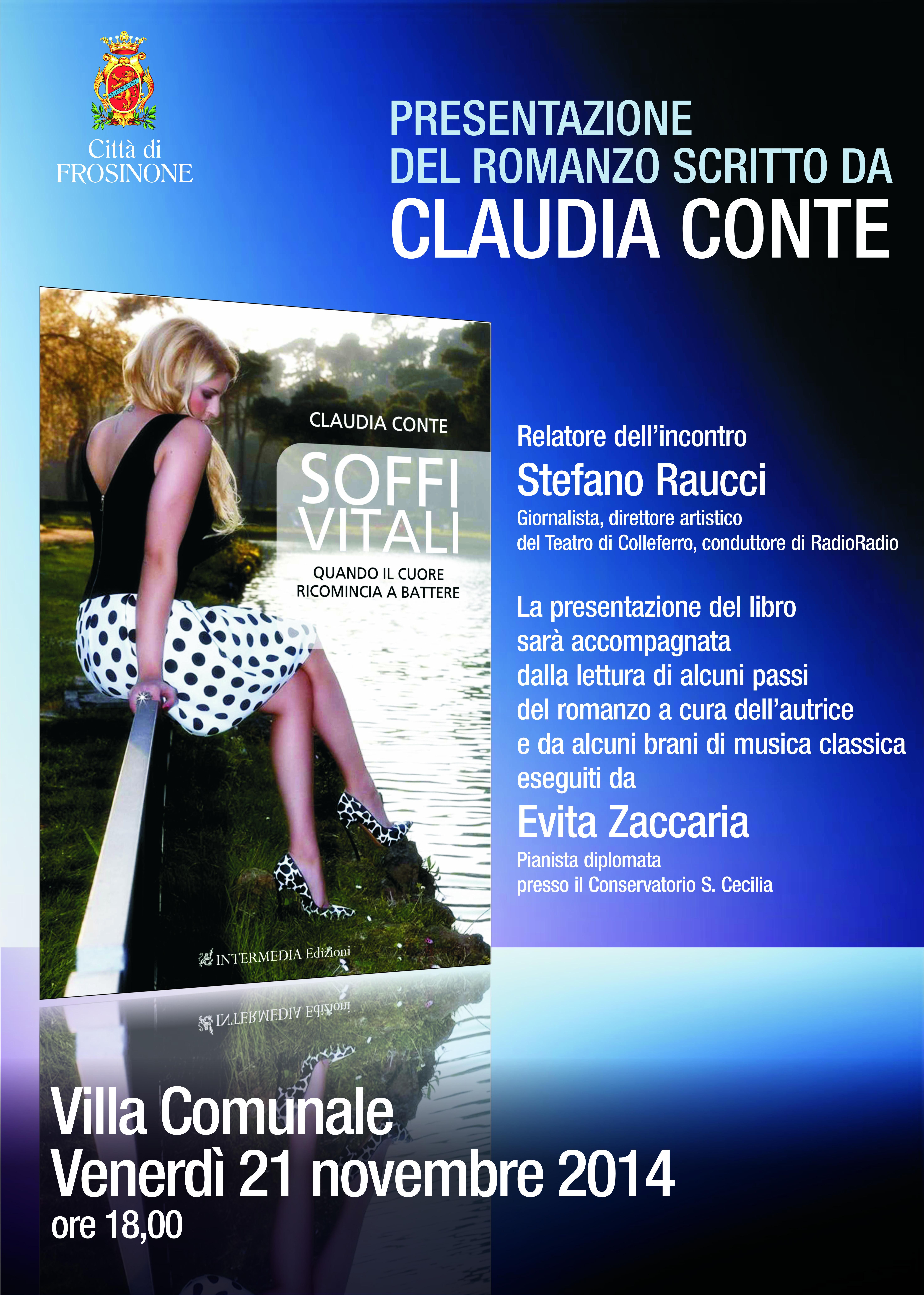 """Venerdì 21 novembre 2014 la Città di Frosinone ospiterà la presentazione del romanzo scritto da Claudia Conte, """"Soffi vitali. Quando il cuore ricomincia a battere"""". Frosinone è una città molto..."""