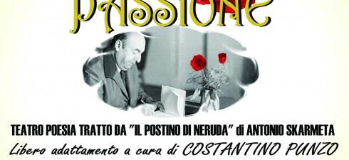 """Dal 12 al 14 dicembre al Teatro Il Primotorna""""Ardente Passione"""",tratto da""""Il postino di Neruda""""diAntonio Skarméta. A tutti è nota la poesia dell'ultimo film che vIde protagonista il compianto Massimo Troisi,..."""