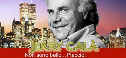 LUNEDI' 9 FEBBRAIO TORNA AL TEATRO NUOVO DI MILANO (dopo 4 date sold out) JERRY CALA' con lo spettacolo NON SONO BELLO… PIACCIO! (aperta già la prossima data il 23...