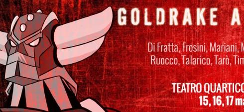 GOLDRAKE AGE al Teatro Biblioteca Quarticciolo dal 15 al 17 maggio Le compagnie Frosini/Timpano e DoppioSenso Unico sono i promotori di Goldrake Age, tre giorni di spettacoli, reading, laboratori e...