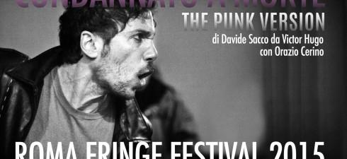 Da domenica 21 a martedì 23 giugno il Fringe Festival di Roma ospita Condannato a morte. The Punk Version di Davide Sacco, da V. Hugo con Orazio Cerino. Sinossi Parigi, […]