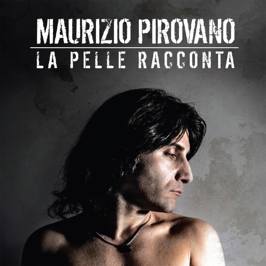 cover_MAURIZIO PIROVANO-LA PELLE RACCONTA-B