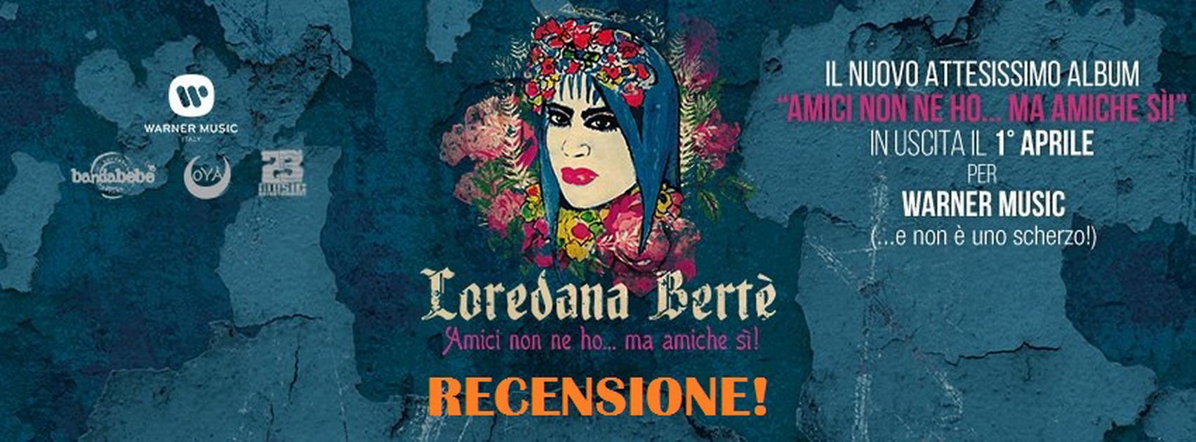 """Dopo lunga gestazione e grande attesa da parte dei fan è finalmenteuscito il 1° aprile """"Amici non ne ho… ma amiche sì!"""", il nuovo album di Loredana Bertè. Prodotto da […]"""