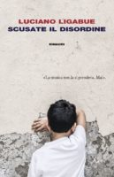 LUCIANO LIGABUE_cover Scusate il disordine_b
