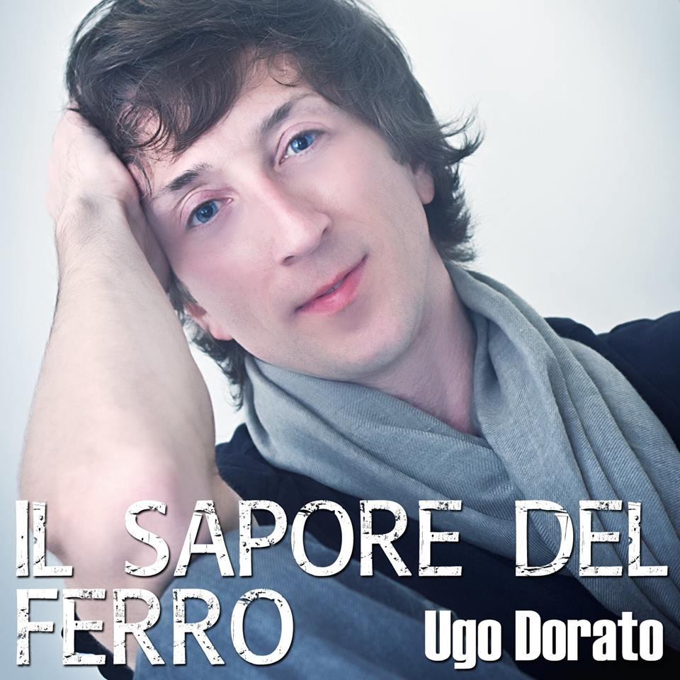 """E' in rotazione radiofonica da venerdì 27 Maggio il brano d'esordio di Ugo Dorato, dal titolo """"Il sapore del ferro"""", singolo che ripercorre un viaggio introspettivo sull'amore. Il brano dal […]"""