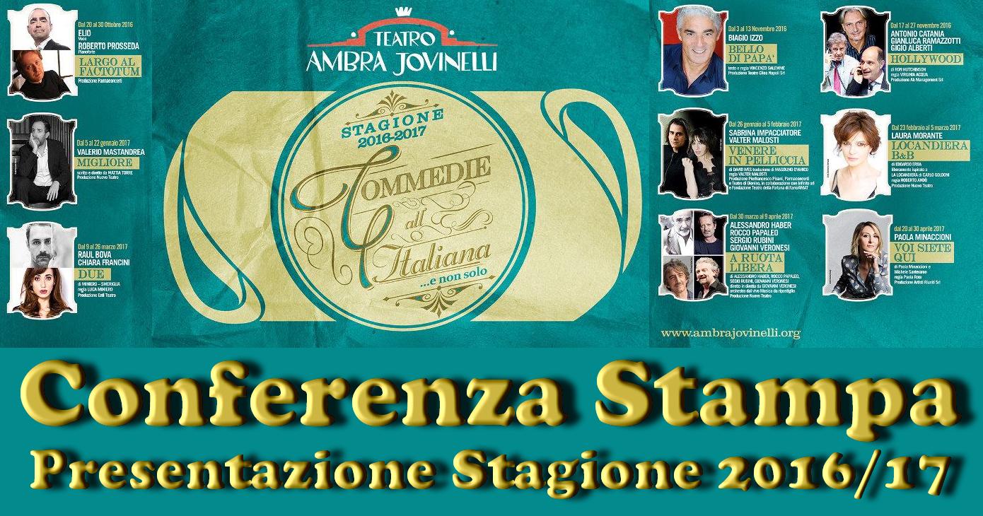 """È stata presentata questa mattina in conferenza stampa, con la partecipazione di alcuni dei protagonisti,la ricca stagione 2016/2017 del Teatro Ambra Jovinelli di Roma, il cui slogan è """"Commedie all'italiana"""" […]"""