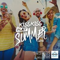 Kiss Kiss Play Summer 2016