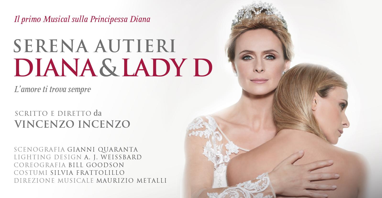 Al Teatro Sistina di Roma è in scena Diana & Lady D di Vincenzo Incenzo, musical che racconta in prima persona la principessa triste, con un'eccezionale Serena Autieri. Lo spettacolo […]