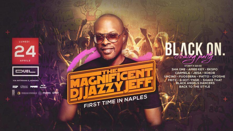 """DJ Jazzy Jeff, """"Jazz"""" della sit-com """"Willy, il principe di Bel Air"""" ospite del closing party del Black On Lunedi 24 Aprile ore 22:00, Agnano – Napoli DJ Jazzy Jeff, […]"""