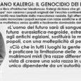 IL PIANO KALERGI: ECCO SPIEGATO IL GENOCIDIO DEI POPOLI EUROPEI E' qualcosa di abominevole, di terrificante : si tratta del piano Kalergi ed il genocidio dei popoli europei. Secondo questo […]
