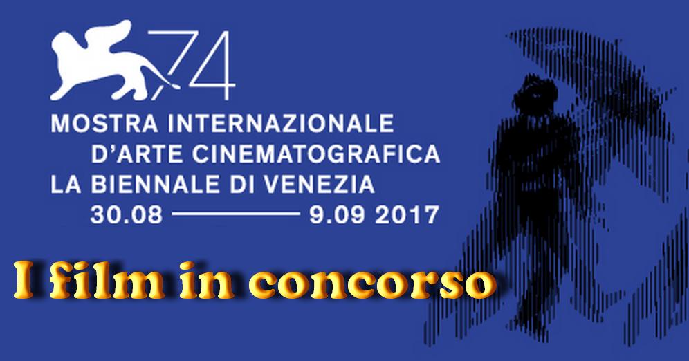 Venezia 74 - I film in concorso