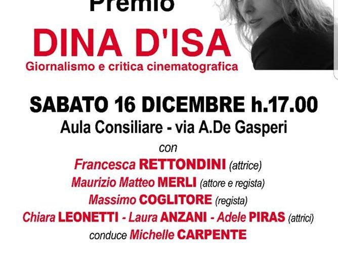 Si terrà sabato 16 dicembre alle ore 17.00 la II^ edizione del Premio Dina D'Isa – Giornalismo e Critica Cinematografica che si svolgerà anche quest'anno nell'Aula Consigliare del Comune di […]