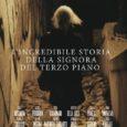 L'INCREDIBILE STORIA DELLA SIGNORA DEL TERZO PIANO Presentato in anteprima a Roma il nuovo film di Isabel Russinova & Rodolfo Martinelli Carraresi Una favola noir, dai toni surreali a volte […]