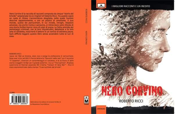 """È uscito NERO CORVINO, la prima raccolta ufficiale di Roberto Ricci, conosciuto dai più come """"il parrucchiere del brivido"""". Il libro contiene tre racconti scelti fra i suoi migliori : […]"""