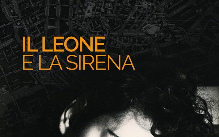 IL LEONE E LA SIRENA di Arturo PANACCIONE è un giallo con tanto di investigatore, anzi di due investigatori paralleli, con suspence al cardiopalmo ma senza il morto , perché […]