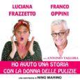 """Al teatro Delle Muse, dal 28 marzo al prossimo 14 aprile potrete assistere all'esilarante commedia scritta da Nino Marino """"Ho avuto una storia con la donna delle pulizie"""". L'esilarante commedia […]"""