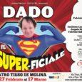 """Dal 27 febbraio Dado sarà al Teatro Tirso de Molina di Roma con un nuovo imperdibile show dal titolo: """"Il Super-ficiale"""" È il contrario del supereroe: mentre Superman viene dal […]"""