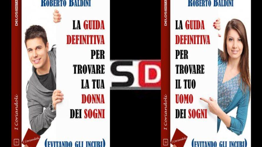 Roberto Baldini – Il sogno di chiunque? Avere al proprio fianco l'uomo o la donna dei sogni. Facile a dirsi. Il rischio? Trovare una persona così differente da come la […]