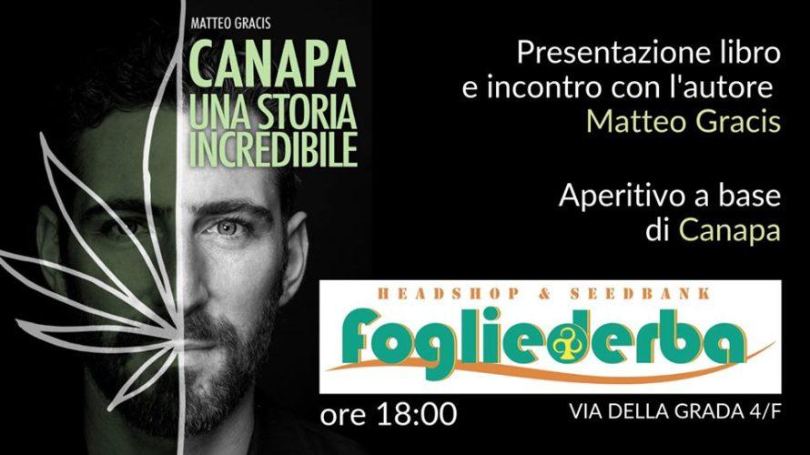 """Martedì 7 Maggio 2019, dalle ore 18.00 presso Foglie d'Erba (Via della Grada, 4 F – Bologna) si terrà la presentazione del libro """"Canapa, una storia incredibile"""" di Matteo Gracis, […]"""