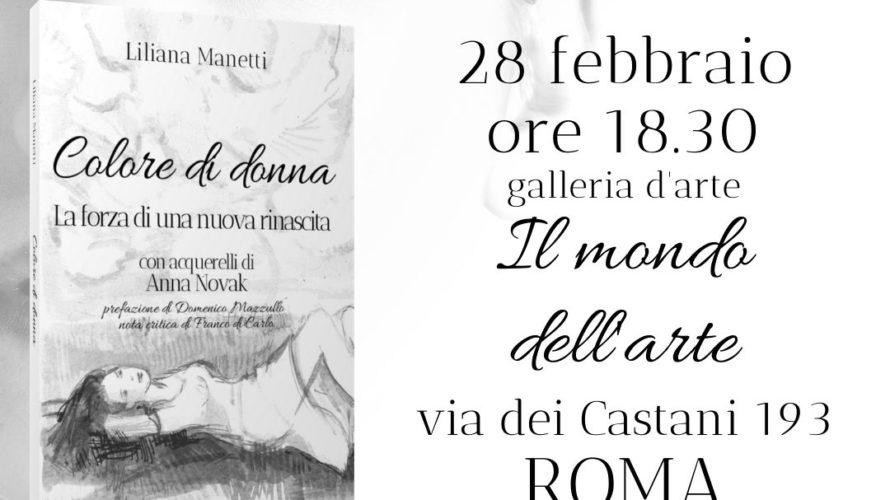 """Il prossimo venerdì 28 febbraio alle ore 18.30 presso la storica galleria d'arte """"Il mondo dell'arte"""" in via dei Castani 191 (Roma) si terrà la seconda presentazione del tour della […]"""