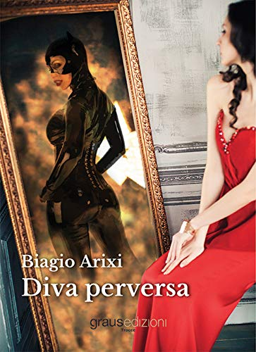 Biagio Arixi descrive una diva in un libro fortemente erotico