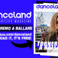Il nuovo numero di Danceland si apre con un augurio e un auspicio, che manchi davvero poco per tornare a ballare, argomento al quale è dedicata la voce story. Le […]