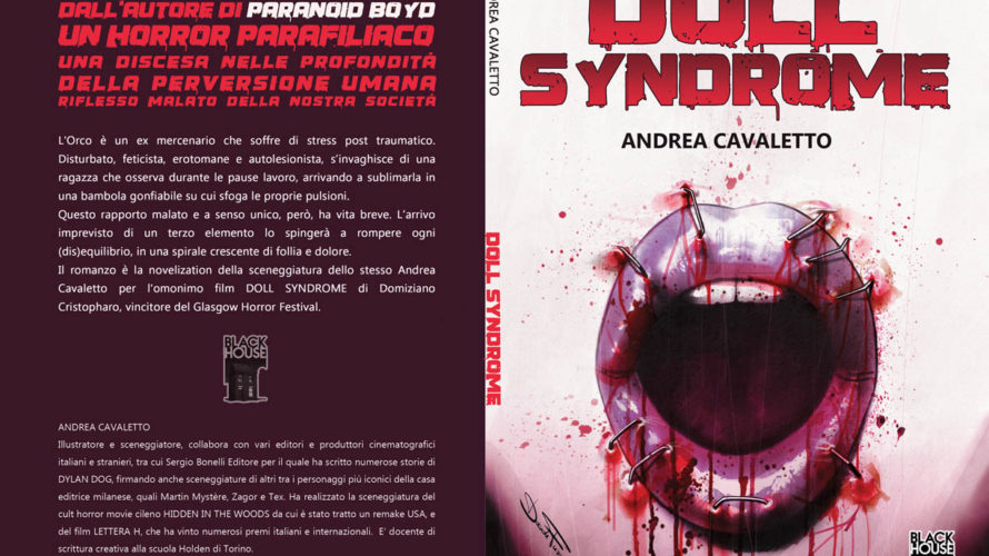 Edito da Black House Edizioni di Christian Sartirana, Doll Syndrome è un romanzo breve scritto da Andrea Cavaletto ed è disponibile sia in formato Ebook che in edizione limitata cartacea. […]