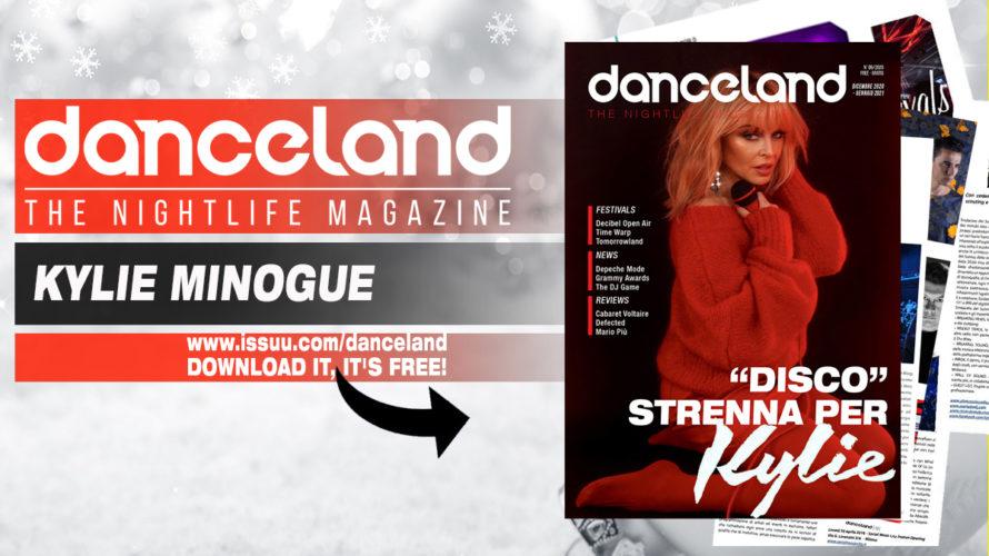 Numero doppio e più che speciale, quello che Danceland presenta in concomitanza con le festività natalizie. La cover story è dedicata ad un'icona indiscutibile come Kylie Minogue. Le interviste di […]