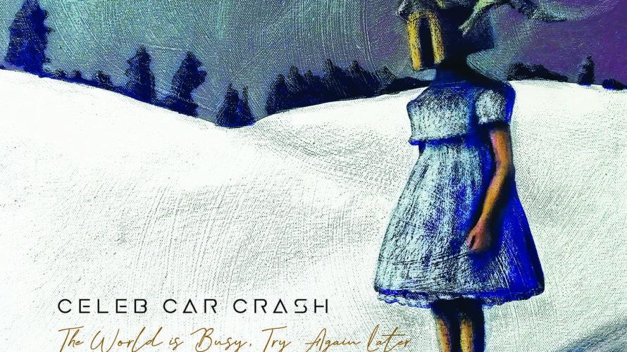"""CELEB CAR CRASH, IL NUOVO ALBUM Fuori da oggi 23 luglio, """"The World Is Busy, Try Again Later"""" è il nuovo album dei Celeb Car Crash. Il terzo album della […]"""