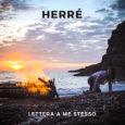 """Da venerdì 23 luglio sarà disponibile in rotazione radiofonica e su tutte le piattaforme digitali """"LETTERA A ME STESSO"""", il nuovo singolo di HERRÉ. """"Lettera a me stesso"""" è un […]"""