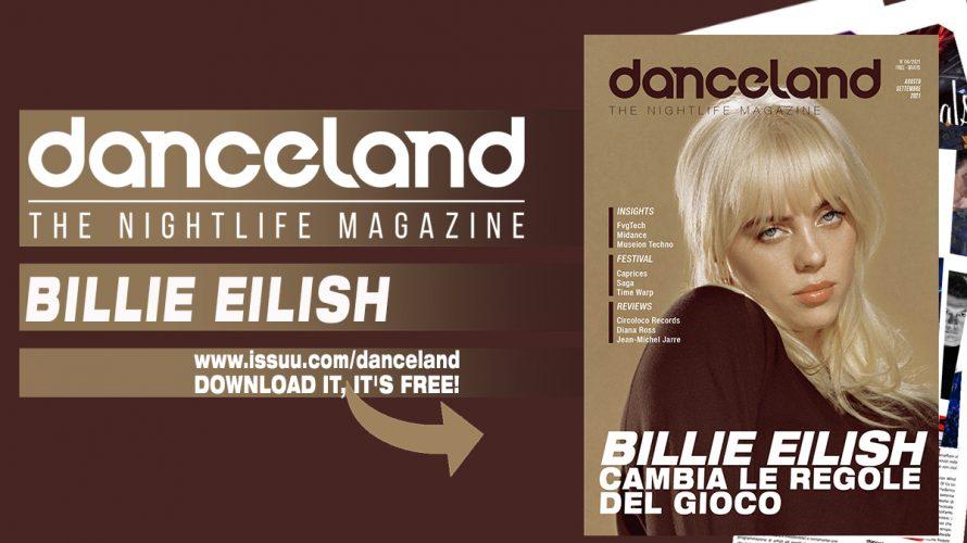 Come si cambiano le regole del gioco nel variegato universo dell'industria musicale? Lo spiega Bille Eilish, icona transgenerazionale protagonista della storia di copertina del nuovo numero di Danceland. Sempre ottime […]