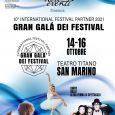 """Nove Eventi Srl, con il patrocinio della Repubblica di San Marino, presenta la decima edizione dell'International Festival Partner """"Gran Galà dei Festival"""" che avrà luogo dal 14 al 16 Ottobre […]"""